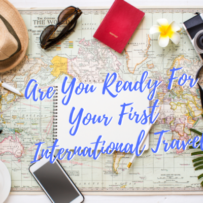 Top tips to prepare yourself for your first international trip